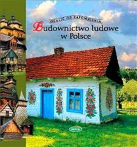 Budownictwo drewniane w polsce historia