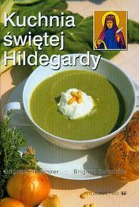 Kuchnia Swietej Hildegardy Brigitte Pregenzer Brigitte Schmidle